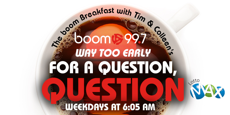 The boom Breakfast's Way Too Early for a Question, question