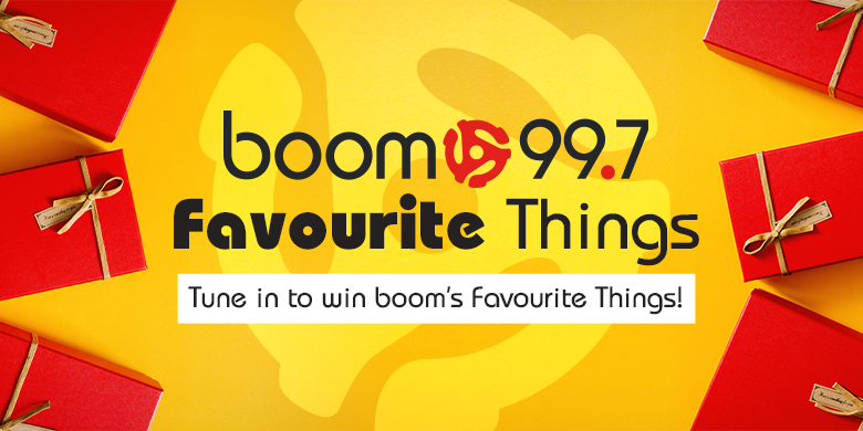 boom 99.7's Favourite Things